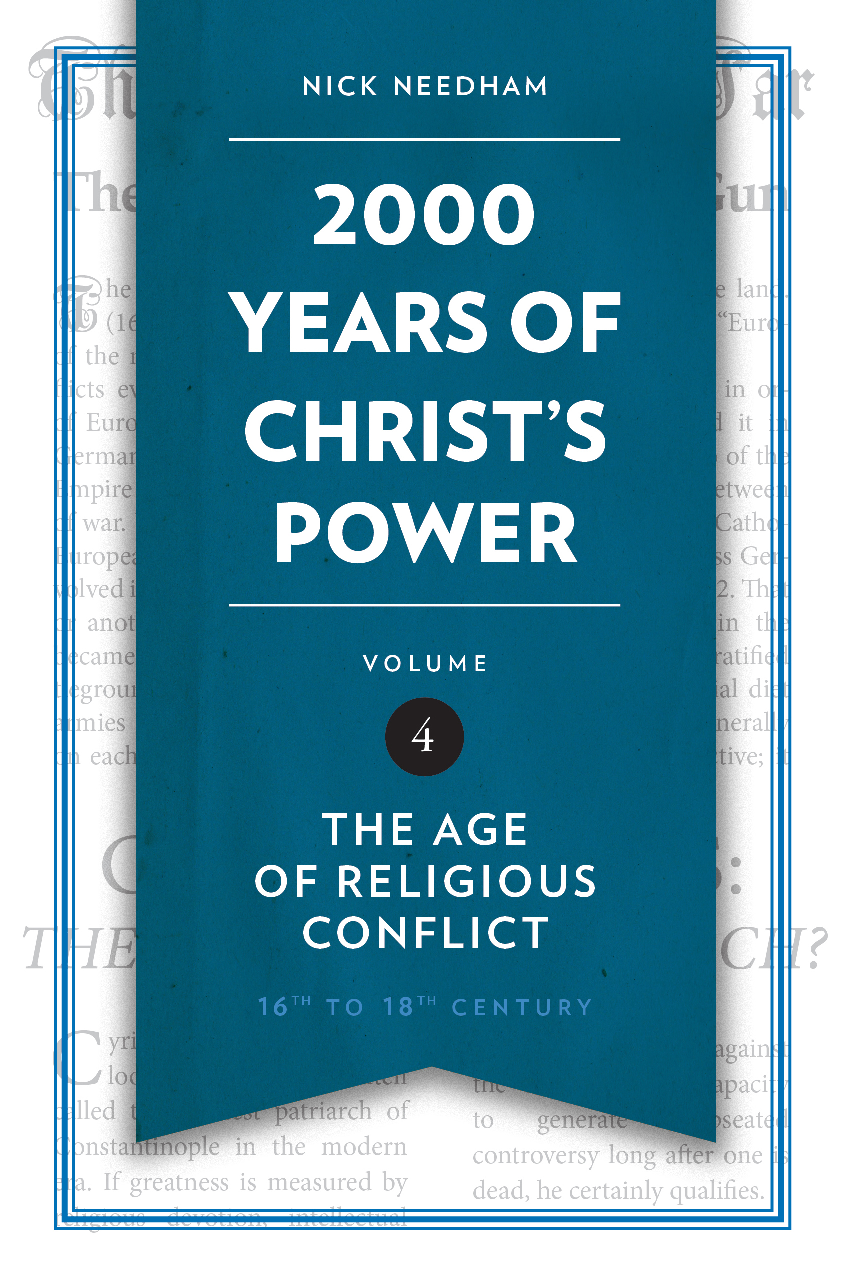 2,000 Years of Christ's Power Vol. 4: The Age of Religious Conflict by Nick  Needham - Christian Focus Publications